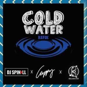 Dj Spinall, Dj Cuppy & Killertunes - Cold Water (Refix)